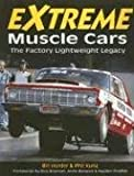 Extreme Muscle Cars, Bill Holder and Phil Kunz, 0896892786