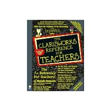The Clarisworks Reference for Teachers