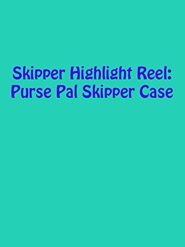 Pal Reel (Review: Skipper Highlight Reel: Purse Pal Skipper Case)