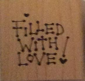 Filled with Love - Wood Mounted Rubber Stamps - D-46