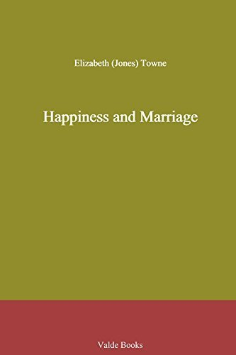 Happiness and Marriage by Elizabeth (Jones) Towne - Mall Towne