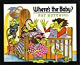 Where's the Baby?, Pat Hutchins, 0688059333