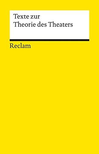 Texte zur Theorie des Theaters (Reclams Universal-Bibliothek)