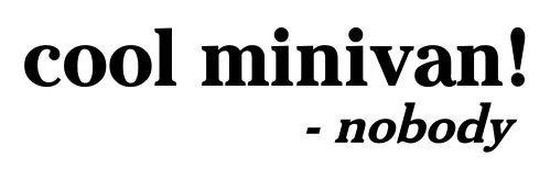Cool minivan said nobody Vinyl Decal Sticker (BLACK)