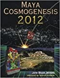 img - for Maya Cosmogenesis 2012 Publisher: Bear & Company book / textbook / text book