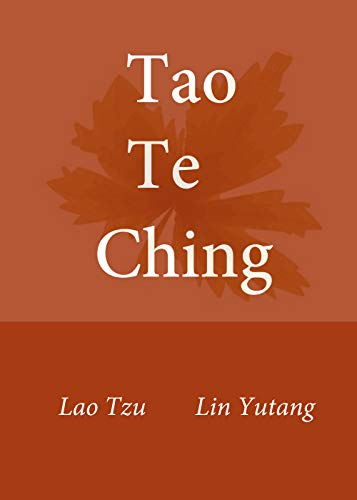 Tao Te Ching: Accurate translated by modern taoist linguist