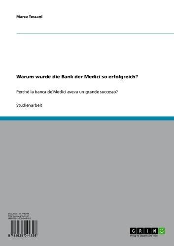 (Warum wurde die Bank der Medici so erfolgreich?: Perché la banca de`Medici aveva un grande successo? (German Edition))