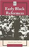 img - for Early Black Reformers (History Firsthand) book / textbook / text book