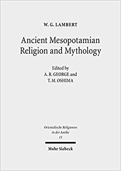 Ancient Mesopotamian Religion and Mythology: Selected Essays (Orientalische Religionen in Der Antike) (Orientalische Religionen in Der Antike, ... Antiquity, Egypt, Israel, Ancient Near East)