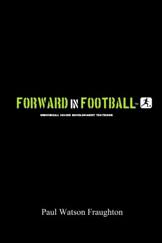 Forward in Football: Individual Soccer Development Textbook