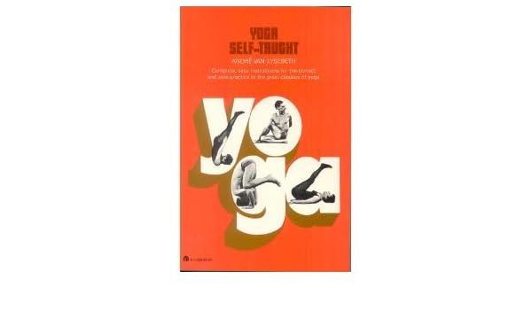 Yoga Self Taught.: Amazon.es: Andre Van Lysebeth: Libros en ...