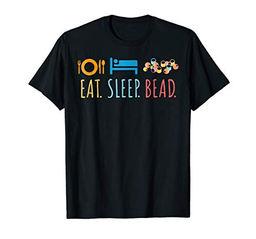 Eat Sleep Bead Beadery Custom Jewelry Maker Gift Beading Tee (Best Custom Shirt Maker)
