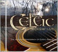 Eden's Bridge - Celtic Worship Live: The Acoustic Renderings Of Eden's Bridge - CD