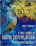 A First Course in Digital Systems Design An Integrated Approach