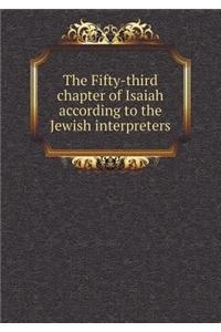 The Fifty-third chapter of Isaiah according to the Jewish interpreters ebook