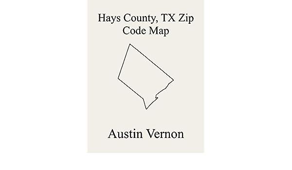 Amazon Com Hays County Texas Zip Code Map Includes Kyle Buda