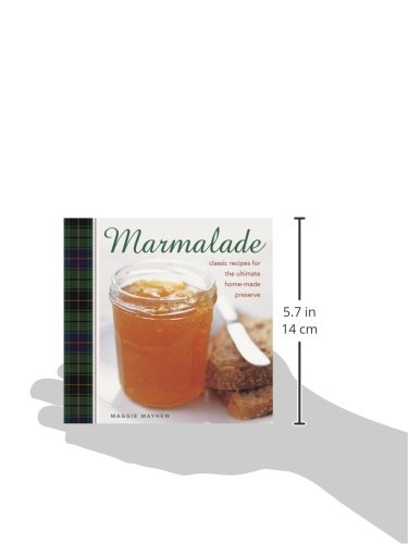 Marmalade: Classic Recipes For The Ultimate Home-Made Preserve