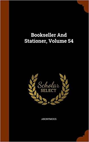 Book Bookseller And Stationer, Volume 54