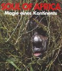 Soul of Africa. Magie eines Kontinents