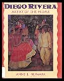 Diego Rivera, Artist of the People, Anne E. Neimark, 0060217847
