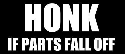 JR Studio 3x9 inch Honk If Parts Fall Off Bumper Sticker (Funny Junk Junker Old car) Vinyl Decal Sticker Car Waterproof Car Decal Bumper Sticker ()
