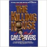 The Killing House, Rivers, Gayle