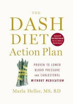 - Marla Heller: The Dash Diet Action Plan : Proven to Lower Blood Pressure and Cholesterol Without Medication (Hardcover); 2011 Edition