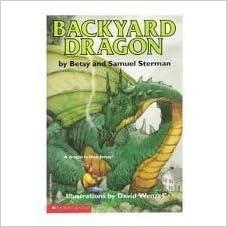 Backyard Dragon: Betsy Sterman, Samuel Sterman, David T ...
