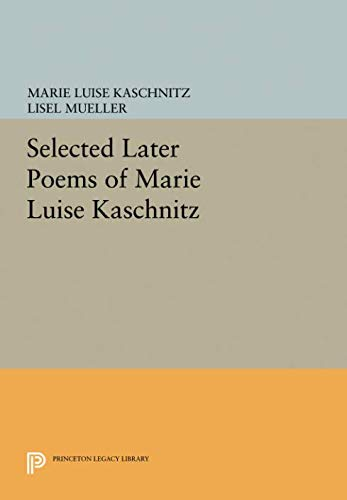 Download Selected Later Poems of Marie Luise Kaschnitz (Princeton Legacy Library): (Lockert Library of Poetry in Translation) pdf
