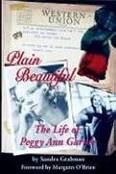 Plain Beautiful: The Life of Peggy Ann Garner