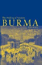 Read Online The Making of Modern Burma pdf