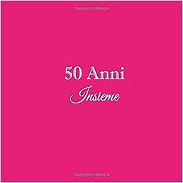 Anniversario Matrimonio Oro.50 Anni Insieme Libro Degli Ospiti 50 Anni Insieme Anniversario