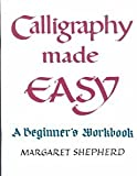 [(Calligraphy Made Easy : A Beginner's Workbook)] [By (author) Margaret Shepherd] published on (June, 1992)