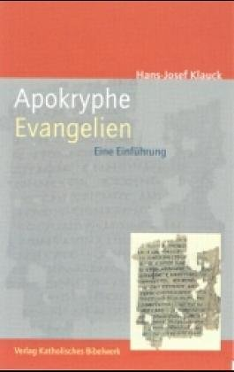 Apokryphe Evangelien: Eine Einführung