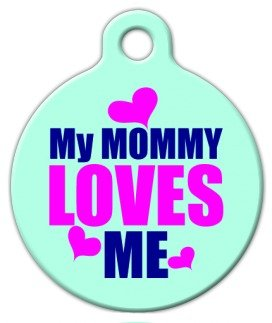 Dog Tag Art Custom Pet ID Tag for Dogs – My Mommy Loves Me – Large – 1.25 inch, My Pet Supplies