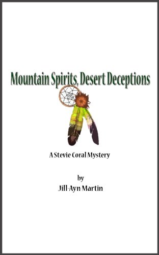 Mountain Spirits, Desert Deceptions (Stevie Coral Mysteries Book 1)