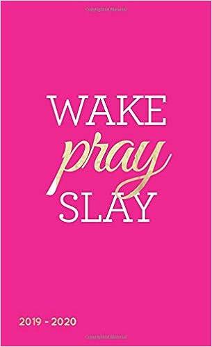 Wake Pray Slay 2019-2020: Two-Year Monthly Christian Pocket ...