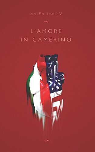 L'amore in Camerino Copertina flessibile – 30 mar 2018 oniPo irelaV L' amore in Camerino Independently published 1980699240