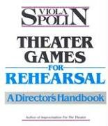 (Theater Games for Rehearsal: A Director's Handbook)