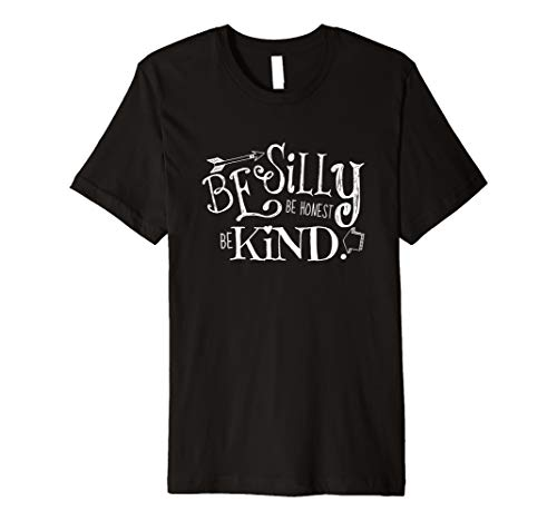 7f4dc83bdb23 Be Silly Be Honest Be Kind - A Modern Typography TShirt