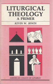 Liturgical Theology: A Primer (American Essays in Liturgy)