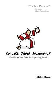 Trade Show Samurai: The Four Core Arts for Capturing Leads