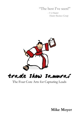 Trade Show Samurai: The Four Core Arts for Capturing Leads