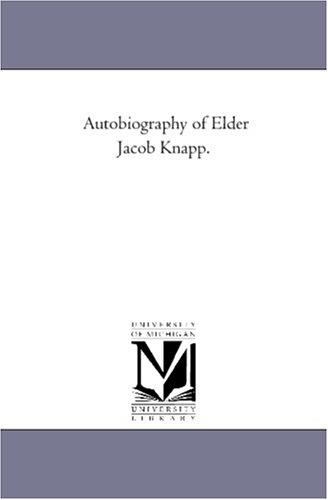 Read Online Autobiography of Elder Jacob Knapp. PDF