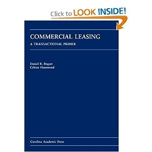 Commercial Leasing: A Transactional Primer Daniel B. Bogart and Celeste Hammond
