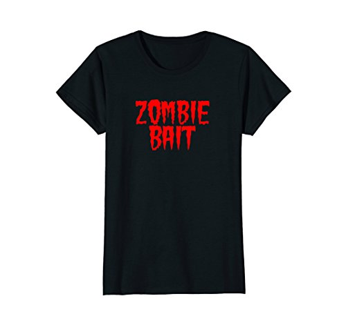 Womens Zombie Bait Funny T Shirt Sacrifice Offering Halloween Small Black