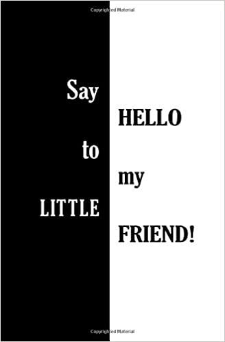 Say Hello To My Little Friend Blank Journal And Movie Quote Cara
