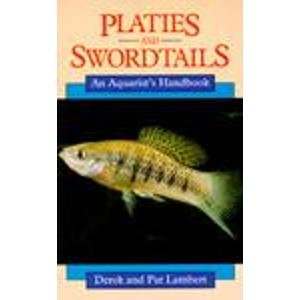 Platies and Swordtails: An Aquarist's Handbook (Aquarist handbook series) by Brand: Blandford Pr