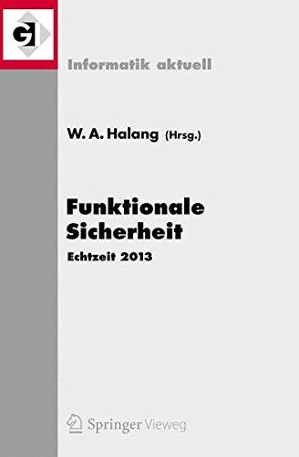 Read Online Funktionale Sicherheit: Echtzeit 2013 (Informatik aktuell) (German Edition) PDF