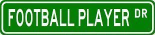 - FOOTBALL PLAYER Street Sign Custom Street Signs - Sticker Graphic Personalized Custom Sticker Graphic
